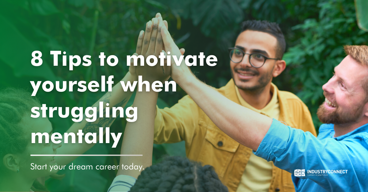 8 Tips to motivate yourself when struggling mentally
