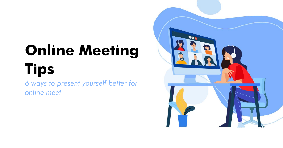 Online meeting tips: 6 ways to present yourself better for online meet