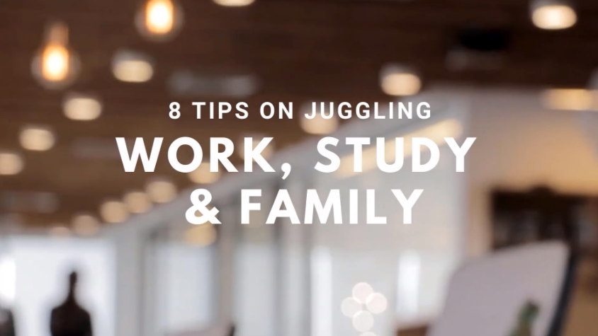 JUGGLING WORK, STUDY AND FAMILY!